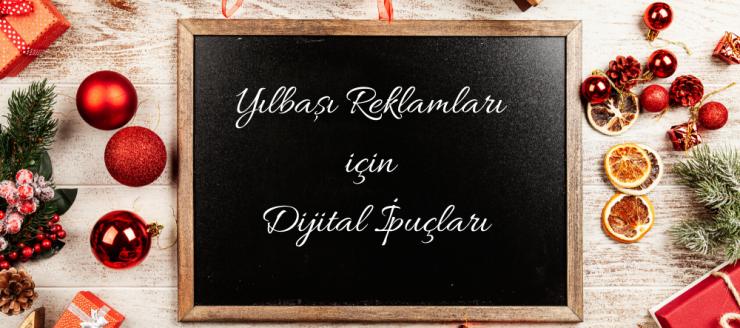 Yılbaşı Reklamları için Dijital İpuçları