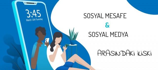 Sosyal Mesafe ile Sosyal Medya İlişkisi