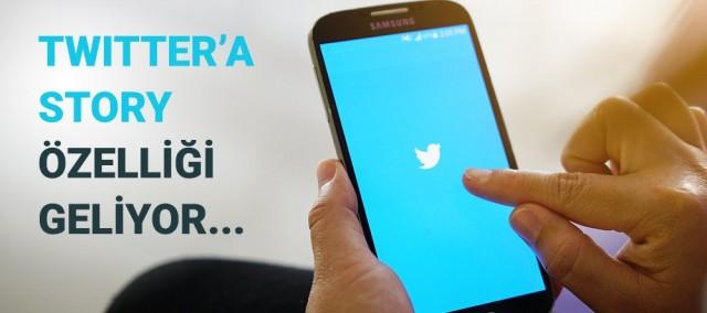 Twitter'a Story Özelliği Geliyor