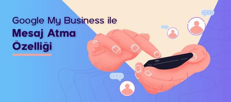 Google My Business ile Mesaj Atma Özelliği