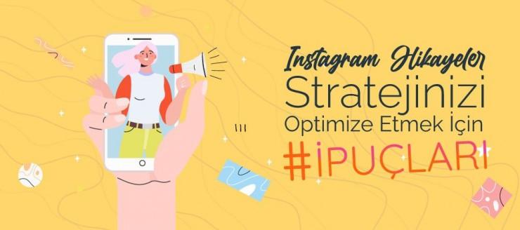 Instagram Hikayeler Stratejinizi Optimize Etmek için İpuçları