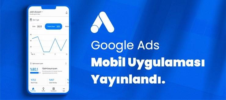 Google Ads Mobil Uygulaması Yayınlandı