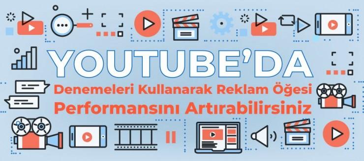 YouTube'da Denemeleri Kullanarak Reklam Öğesi Performansını Artırabilirsiniz