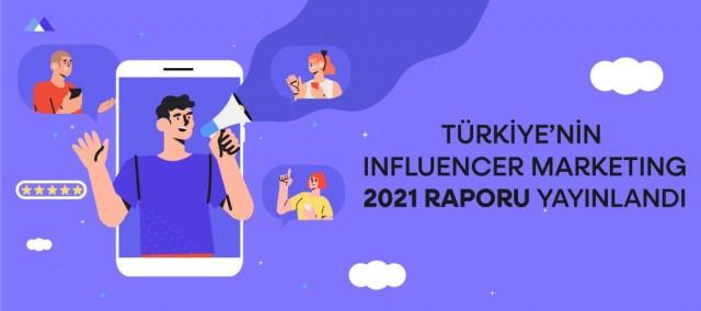 Türkiye Influencer Marketing 2021 Raporu Yayınlandı