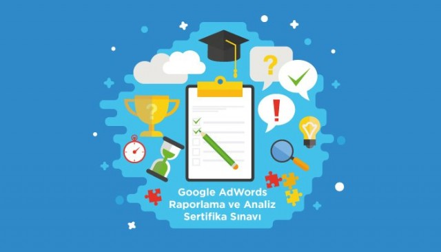 Google AdWords Raporlama ve Analiz Sertifika Sınavı