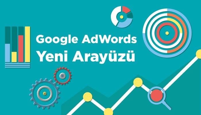 Google AdWords Yeni Arayüzü