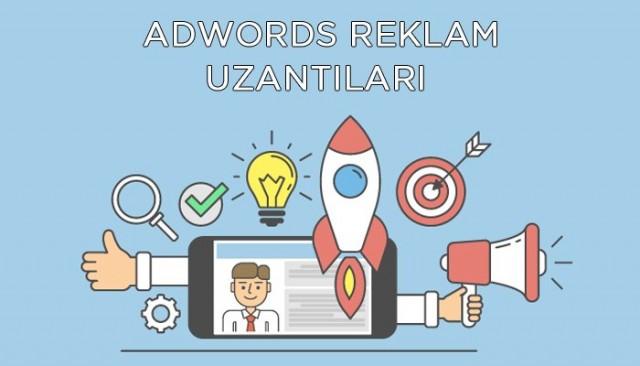 AdWords Reklam Uzantıları ve Avantajları Hakkında Bilmeniz Gereken Her Şey