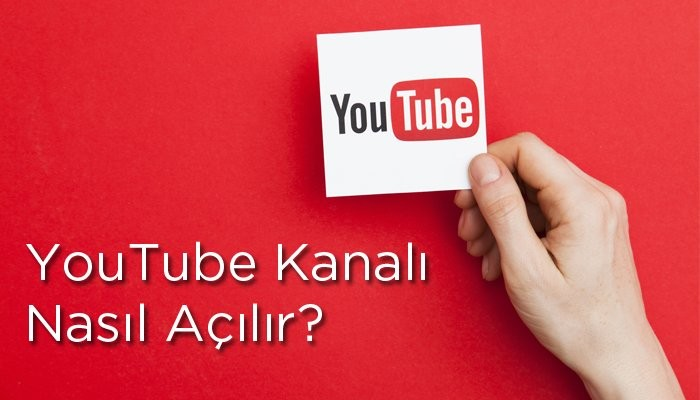 YouTube Kanalı Nasıl Açılır?