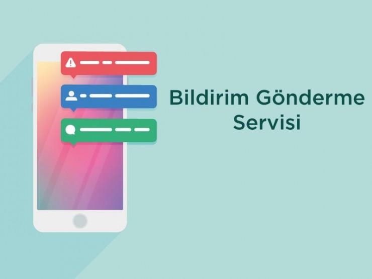 Bildirim Gönderme (Push Notification) Servisi Yazılımı ve Kurulumu