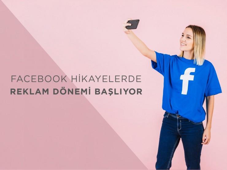 Facebook Hikayelerde Reklam Dönemi Başlıyor