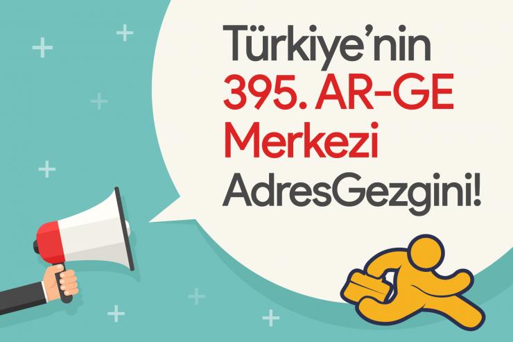 Türkiye'nin 395. AR-GE Merkezi AdresGezgini!